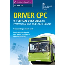 Driver CPC - The Official DVSA Guide for Professional Bus and Coach Drivers book  (RRP - £9.99)