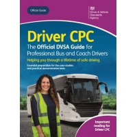 Driver CPC - The Official DVSA Guide for Professional Bus and Coach Drivers book (05/20) (RRP - £12.99)